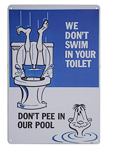 Monifith Funny Design Metal Sign Don't Pee in Our Pool Signs We Don't Swim in Your Toilet for Swimming Pool 8X12 Inch