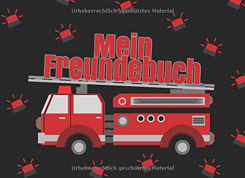 Mein Freundebuch: Ein tolles Freundschaftsbuch zum ausfüllen - Ideal für alle Feuerwehr Fans - Mit viel Platz und vielen Eigenschaften zum ausfüllen