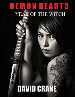 Demon Heart 3: Year of the Witch (Demon Heart Trilogy) by [David Crane]