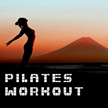 Pilates Workout - Exercise Music Anytime & Anywhere, Fitness Body Makeover