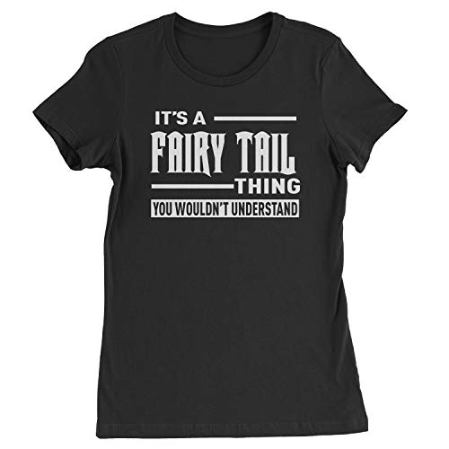 Expression Tees Womens It's A Fairy Tail Thing, You Wouldn't Understand T-Shirt Small Black