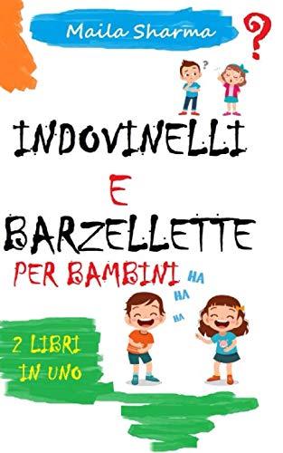 ☺ Indovinelli e Barzellette Per Bambini ☺: Divertenti barzellette e meravigliosi indovinelli per bambini dai 4 ai 10 anni completi di risposte.