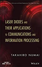 Laser Diodes and Their Applications to Communications and Information Processing (Wiley Series in Microwave and Optical Engineering Book 224)