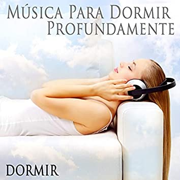 Música Para Dormir Profundamente