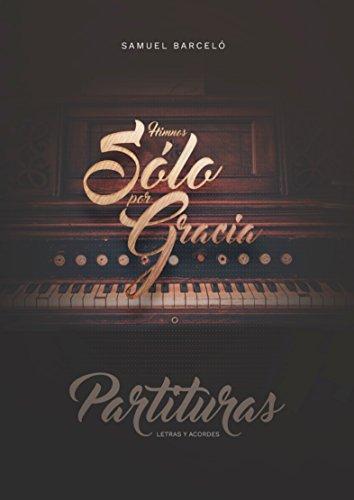 Sólo por Gracia: Partituras , letras, acordes y reseñas teológicas ...