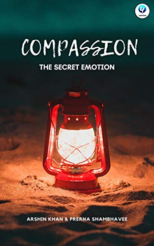 Compassion: The Secret Emotion (English Edition)