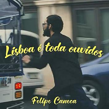 Lisboa É Toda Ouvidos