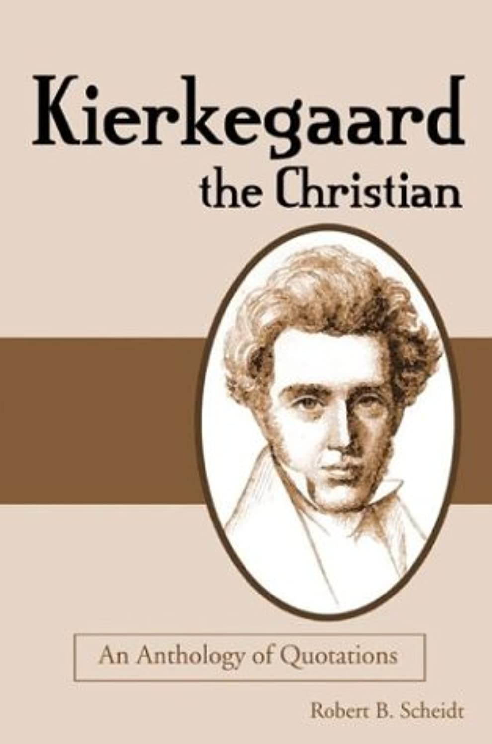 Kierkegaard the Christian: An Anthology of Quotations