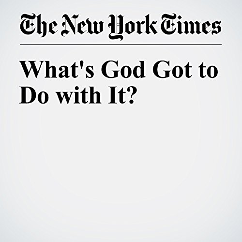 What's God Got to Do with It? audiobook cover art