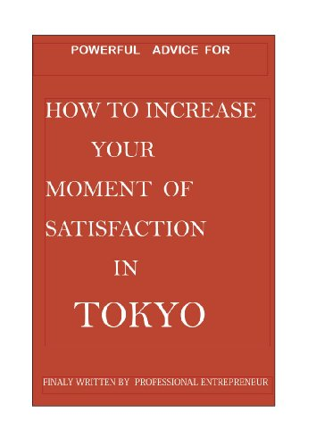 HOW TO INCREASE YOUR MOMENT OF HAPPINESS IN TOKYO (English Edition)
