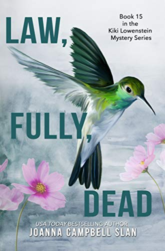 Law, Fully, Dead: A Cozy Mystery with Tons of Female Friendship, Family Drama, and Heart! (Kiki Lowenstein Mystery Series Book 15)