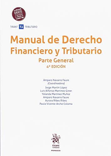 Manual de Derecho Financiero y Tributario Parte General 4ª Edición 2018 (Manuales Tirant Tributario)