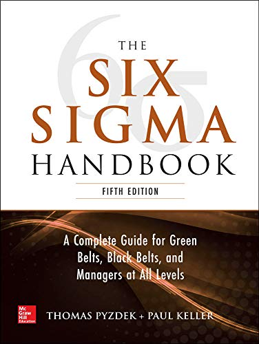 The Six Sigma Handbook, 5E: A Complete Guide for Green Belts, Black Belts, and Managers at all Levels