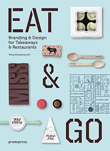 Eat & Go: Branding and Design for Takeaways and Restaurants (Arts graphiques-Design)