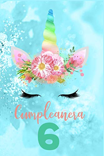 Cumpleañera 6: Diario de Ninas Libreta de Unicornio Cuaderno de Niñas Regalo Cumpleanera