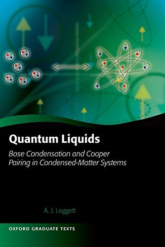 Quantum Liquids: Bose Condensation and Cooper Pairing in Condensed-Matter Systems (Oxford Graduate Texts)
