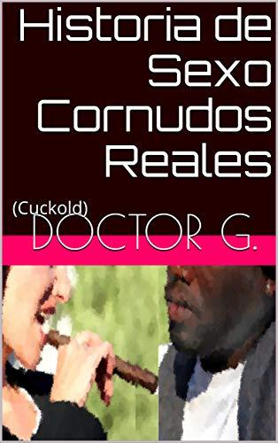 Historia de Sexo Cornudos Reales: (cuckold) (001 nº 1)