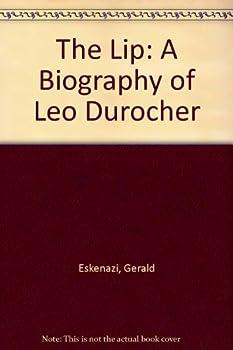 The Lip: A Biography of Leo Durocher 068811895X Book Cover
