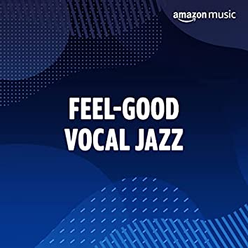 Feel-Good Vocal Jazz