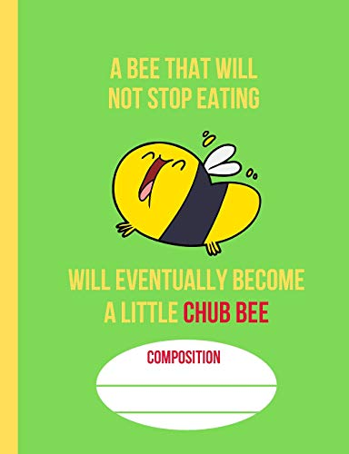 A Little Chub Bee: School Composition Notebook