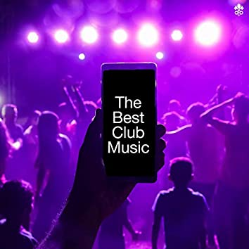 The Best Club Music