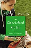 The Cherished Quilt (An Amish Heirloom Novel Book 3)