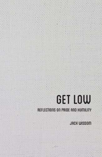 Get Low: Reflections on Pride and Humility