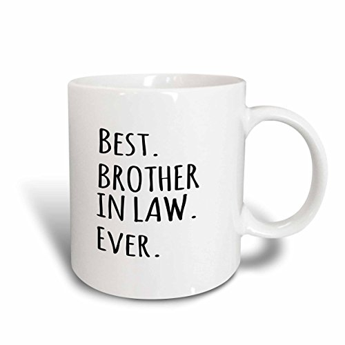 3dRose Best Ever-Gifts for Brother-In-Law-Black Text Mug, Ceramic, 11.43 x 8.45 x 12.7