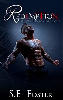 Redemption (The Volkov Mafia Series Book 4) by [S.E Foster]
