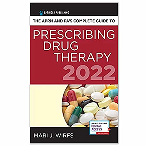 The APRN and PA's Complete Guide to Prescribing Drug Therapy 20225th Edition – Comprehensive Drug Guide, Drug Reference Book 2022