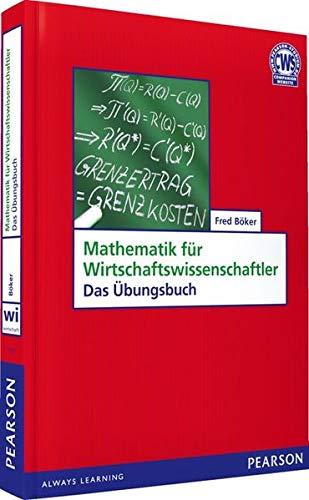 Mathematik für Wirtschaftswissenschaftler: Das Übungsbuch (Pearson Studium - Economic BWL)