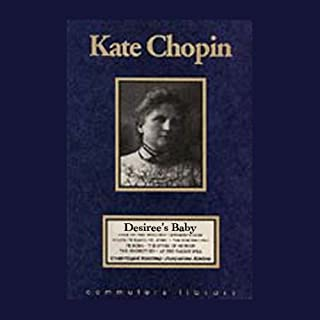 Desiree's Baby                   By:                                                                                                                                 Kate Chopin                               Narrated by:                                                                                                                                 Jacqueline Kinlow                      Length: 2 hrs and 22 mins     12 ratings     Overall 2.7