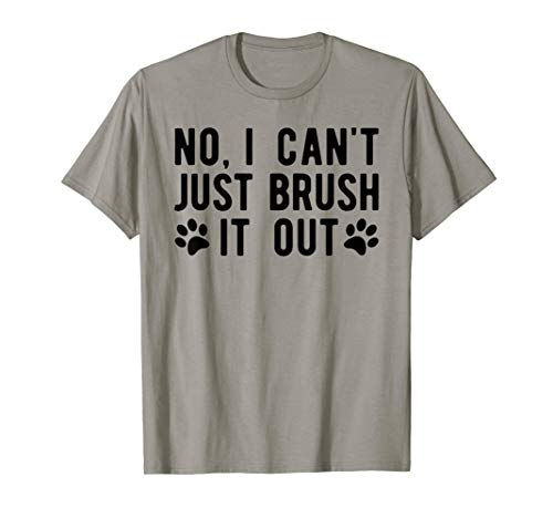 Fun Dog Groomer T-Shirt, Just Brush It Out Grooming Tee