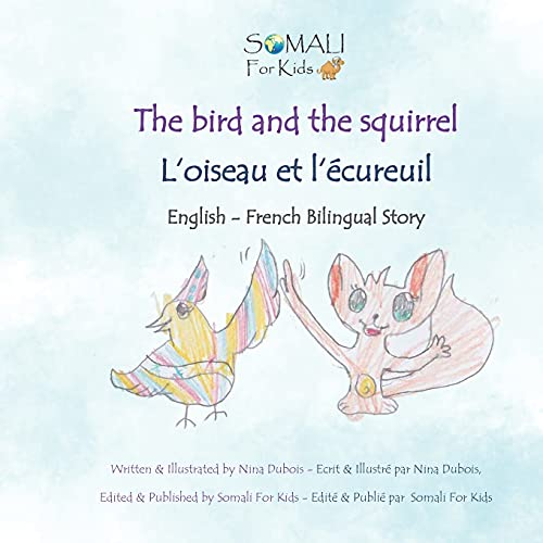 The bird and the squirrel - L'oiseau et l'écureuil: English - French Bilingual Story