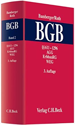 Bürgerliches Gesetzbuch: Kommentar zum Bürgerlichen Gesetzbuch  Band 2: §§ 611 - 1296, AGG, ErbbauRG, WEG