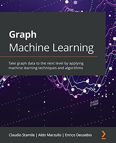 Compare Textbook Prices for Graph Machine Learning: Take graph data to the next level by applying machine learning techniques and algorithms  ISBN 9781800204492 by Stamile, Claudio,Marzullo, Aldo,Deusebio, Enrico