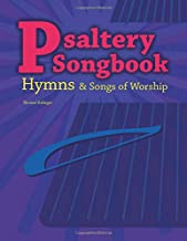 Psaltery Songbook: Hymns & Songs of Worship