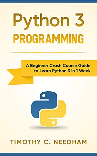 Python 3 Programming A Beginner Crash Course Guide to Learn Python 3 in 1 Week product image