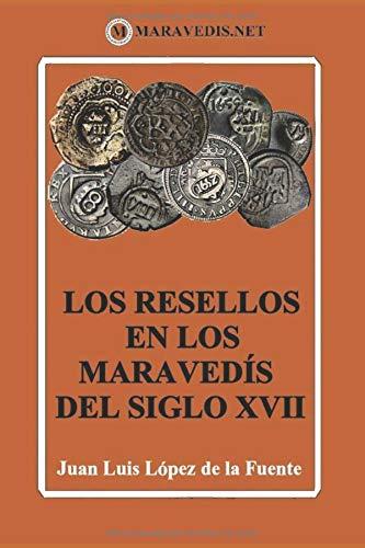 LOS RESELLOS EN LOS MARAVEDÍS DEL SIGLO XVII: Edición en color