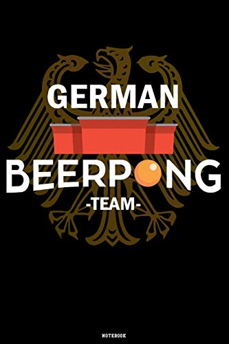 German Beerpong Team Notebook: Beer Pong Notizbuch Jeder Wurf ein Treffer Notebook...