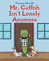Mr. Catfish Isn't Lonely Anymore