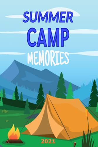 Summer Camp Memories 2021: Fun Journal for boys and girls. Adventure diary to remember kids every moment of their creativity, courage and curiosity. ... activities. 6x9 in, 100 lined pages