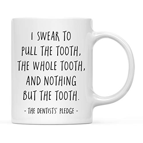 Andaz Press 11oz. Dental School Graduation Coffee Mug Gift, I Swear to Pull the Tooth, The Whole Tooth, And Nothing But the Tooth. - The Dentists' Pledge, 1-Pack, Cups for Dentist Graduates Students