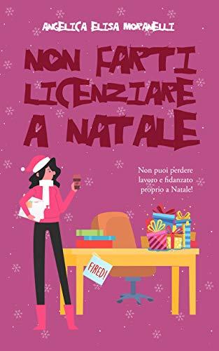 Non farti licenziare a Natale (Dafne & l'Amore Vol. 2)
