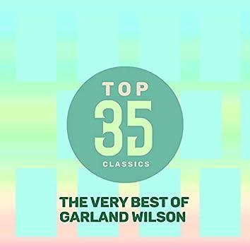 Top 35 Classics - The Very Best of Garland Wilson