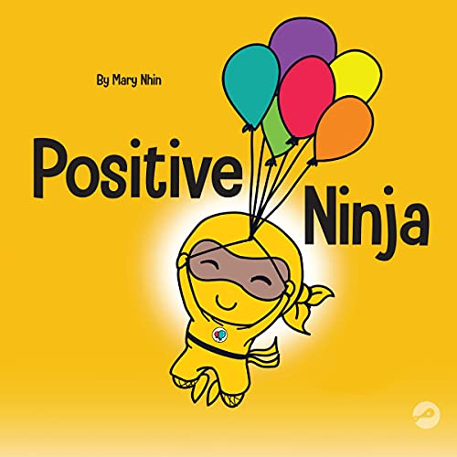 Positive Ninja: A Children's Book About Mindfulness and Managing Negative Emotions and Feelings cover art