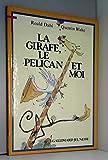 La girafe, le pelican et moi - Gallimard - 03/10/1985