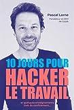 10 jours pour hacker le travail et quelques enseignements tirés du confinement...