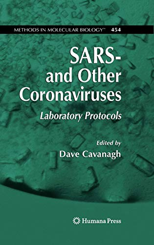SARS- and Other Coronaviruses: Laboratory Protocols (Methods in Molecular Biology (454), Band 454)