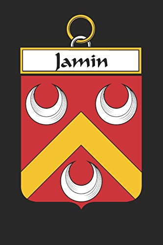 Jamin: Jamin Coat of Arms and Family Crest Notebook Journal (6 x 9 - 100 pages)